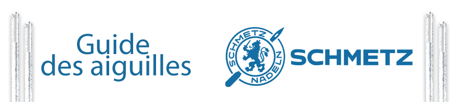 Aiguilles Schmetz pour machine à coudre industrielle | Guide